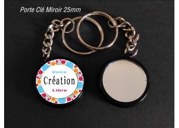 Badge 25 mm Porte clé Miroir à Personnaliser avec votre CREATION