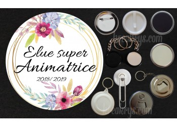 Badge Collection fin d'année scolaire - Elue super...Animatrice