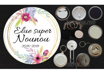 Badge Collection fin d'année scolaire - Elue super...Nounou