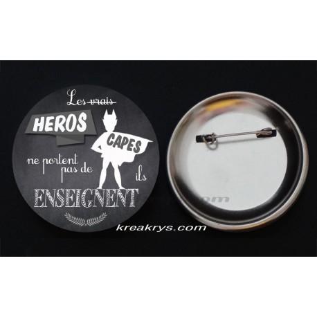 Badge Collection fin d'année scolaire - Les vrais héros...