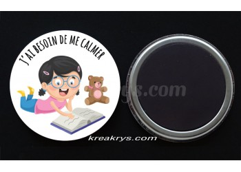 "Badge 25 mm Magnet collection ""Emotions/besoins"" : J'ai besoin de me calmer"