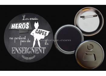 Badge Collection Citations Badge Collection Citations : Les vrais héros ne portent pas de capes, ils enseignent