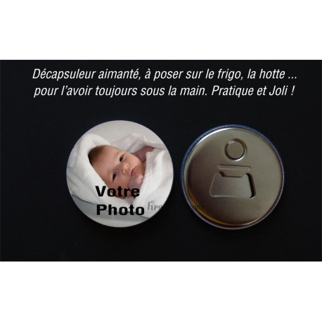 Badge 58 mm Décapsuleur Aimanté PHOTO
