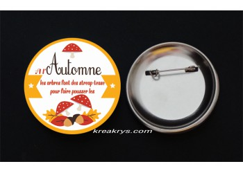 Badge Broche épingle Automne dicton