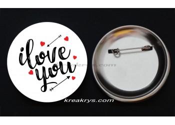 Badge Broche épingle collection Saint Valentin : i love you