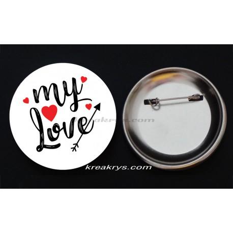 Badge Broche épingle collection Saint Valentin :my love