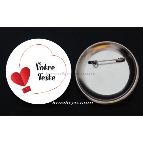 Badge Broche épingle collection Saint Valentin : coeur texte à personnaliser